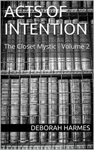 Acts Of Intention - KINDLE edition